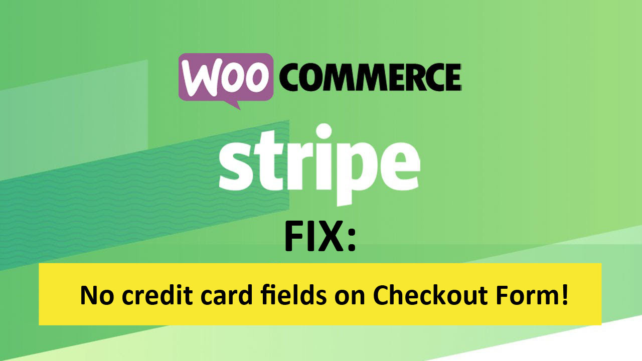 WooCommerce+Stripe: No Credit Card Fields on Checkout Form