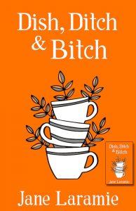 Dish, Ditch, & Bitch Book Cover