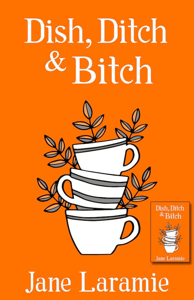 Dish, Ditch, & Bitch Book Cover