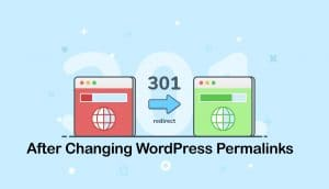 301 Redirects after Changing WordPress Permalinks