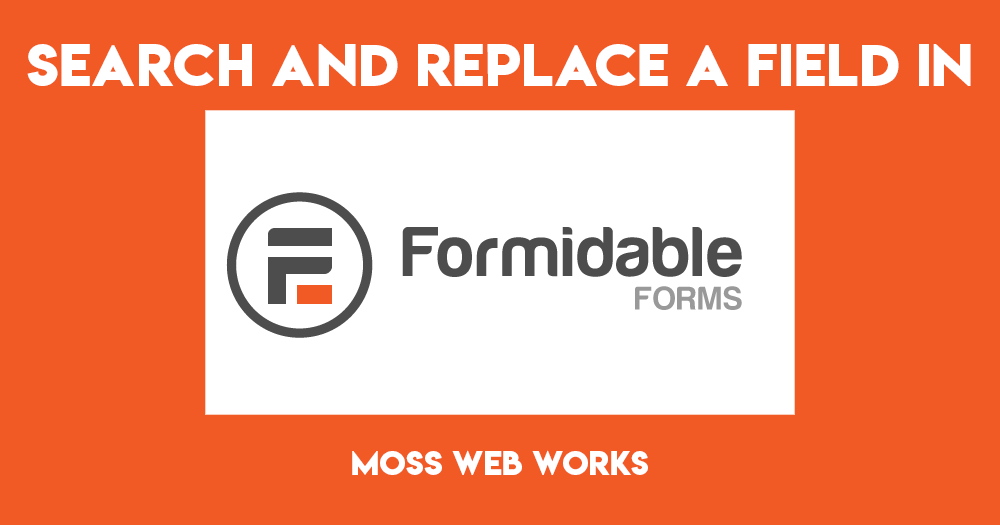 Search and Replace a Field in Formidable Forms